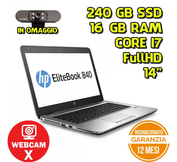 "Notebook HP 840 G3 14"" FullHD Intel Core i7-6600U 2,60GHz 16GB Ram 240GB SSD Win 10  Pro - Grado A - Webcam esterna in omaggio"
